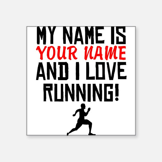 My Name Is And I Love Running Sticker