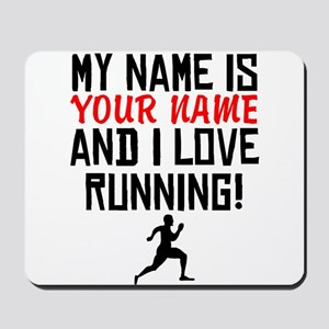 My Name Is And I Love Running Mousepad