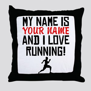 My Name Is And I Love Running Throw Pillow
