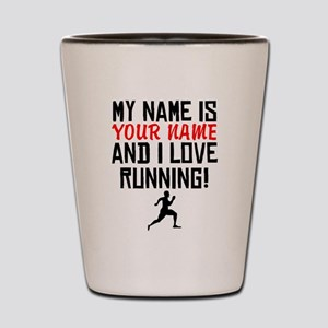 My Name Is And I Love Running Shot Glass