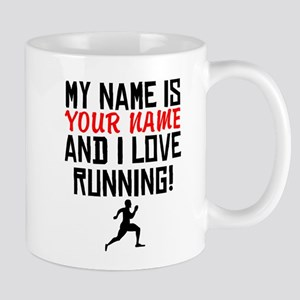 My Name Is And I Love Running Mugs