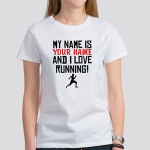 My Name Is And I Love Running T-Shirt