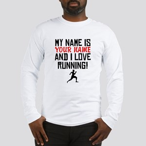 My Name Is And I Love Running Long Sleeve T-Shirt