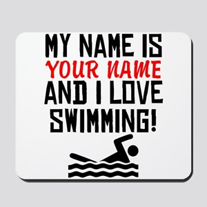 My Name Is And I Love Swimming Mousepad
