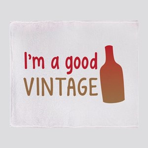 Im a GOOD VINTAGE with vino wine bottle Throw Blan