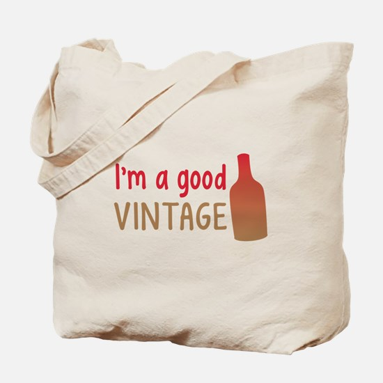 Im a GOOD VINTAGE with vino wine bottle Tote Bag