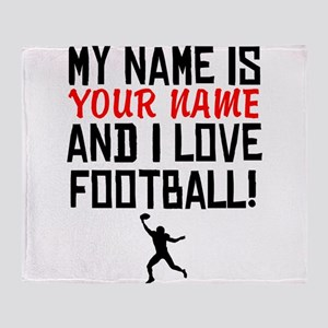 My Name Is And I Love Football Throw Blanket
