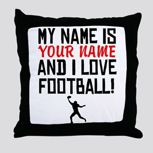 My Name Is And I Love Football Throw Pillow