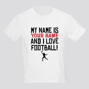 My Name Is And I Love Football T-Shirt