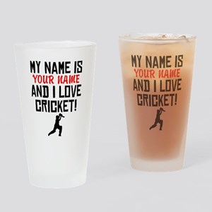 My Name Is And I Love Cricket Drinking Glass