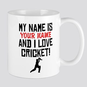 My Name Is And I Love Cricket Mugs