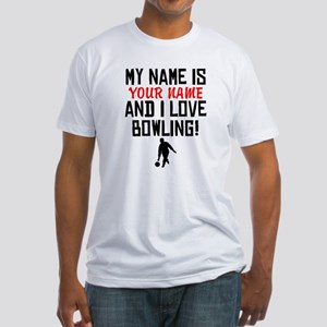 My Name Is And I Love Bowling T-Shirt
