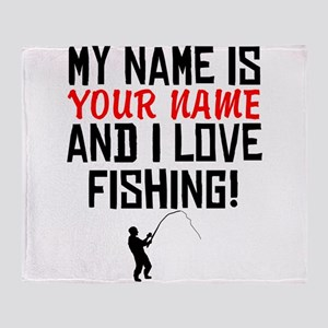 My Name Is And I Love Fishing Throw Blanket