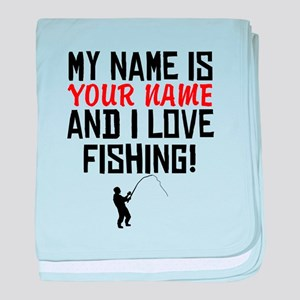 My Name Is And I Love Fishing baby blanket