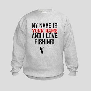 My Name Is And I Love Fishing Sweatshirt