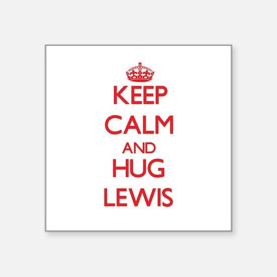 Keep calm and Hug Lewis Sticker