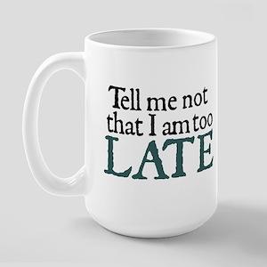 Jane Austen Not Too Late Large Mug