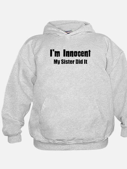 My Sister Did It Hoodie
