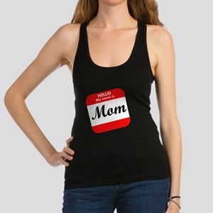 Hello My Name Is Mom Racerback Tank Top