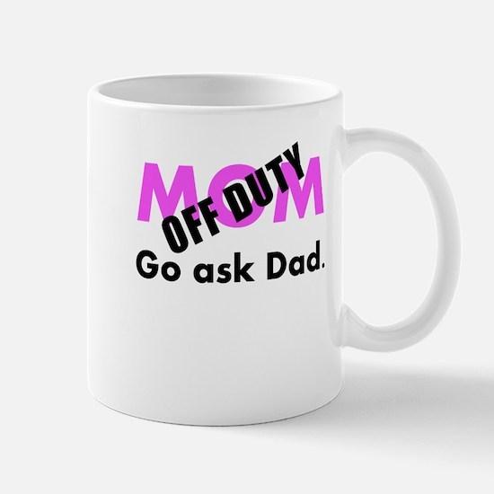 Off Duty Mom Mugs