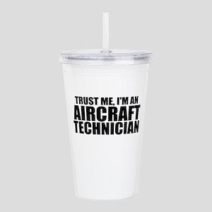 Trust Me, I'm An Aircraft Technician Acrylic D
