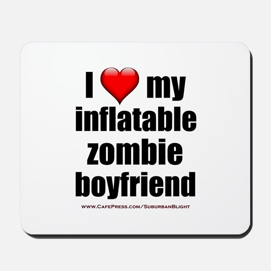 """""""Love My Inflatable Zombie BF"""" Mousepad"""