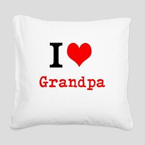 I Love Grandpa Square Canvas Pillow