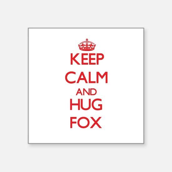 Keep calm and Hug Fox Sticker