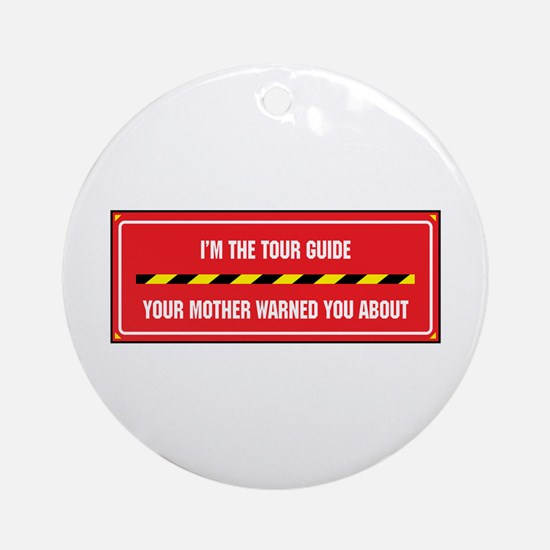I'm the Guide Ornament (Round)