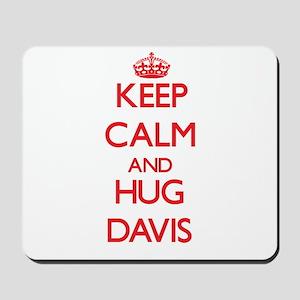 Keep calm and Hug Davis Mousepad