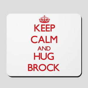 Keep calm and Hug Brock Mousepad