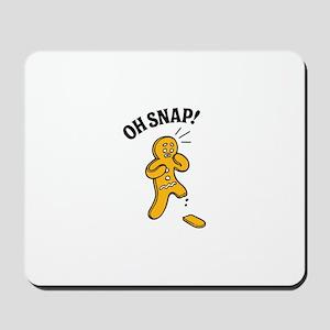 Oh snap Mousepad