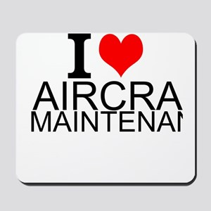 I Love Aircraft Maintenance Mousepad
