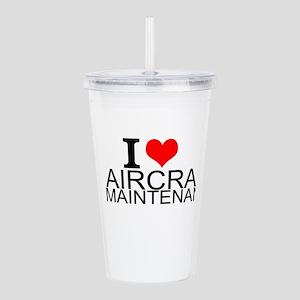 I Love Aircraft Maintenance Acrylic Double-wall Tu