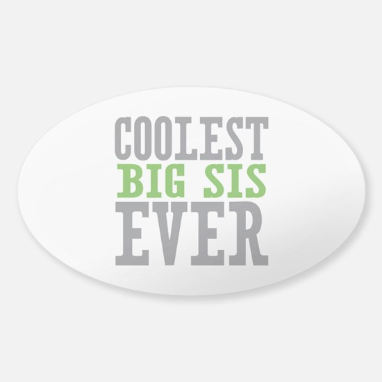 Coolest Big Sis Ever Sticker (Oval)