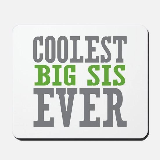 Coolest Big Sis Ever Mousepad