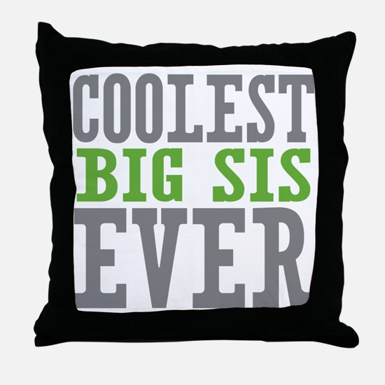 Coolest Big Sis Ever Throw Pillow