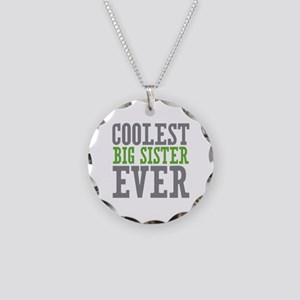 Coolest Big Sister Ever Necklace Circle Charm