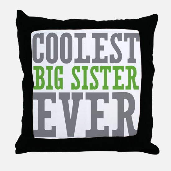 Coolest Big Sister Ever Throw Pillow
