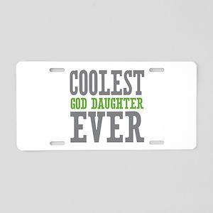 Coolest God Daughter Ever Aluminum License Plate