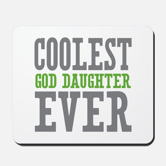 Coolest God Daughter Ever Mousepad