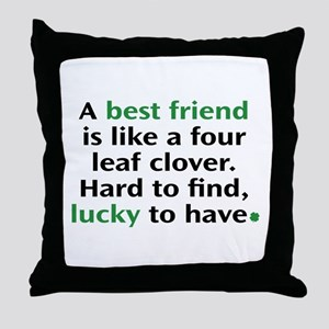 Hard To Find, Lucky To Have Throw Pillow