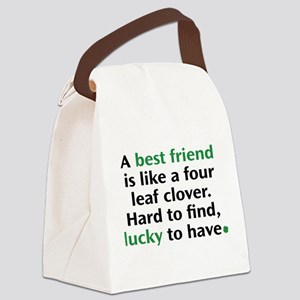 Hard To Find, Lucky To Have Canvas Lunch Bag