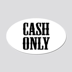 Cash Only 22x14 Oval Wall Peel