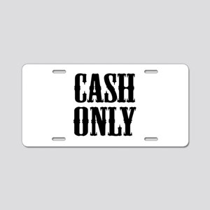 Cash Only Aluminum License Plate