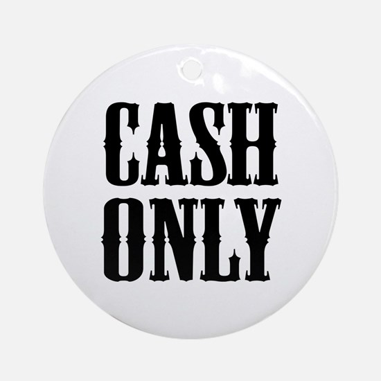 Cash Only Ornament (Round)