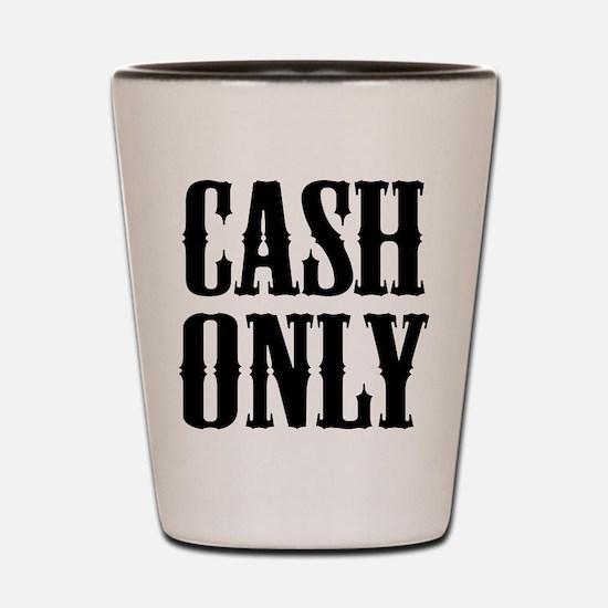 Cash Only Shot Glass