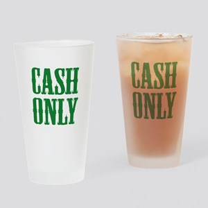 Cash Only Drinking Glass