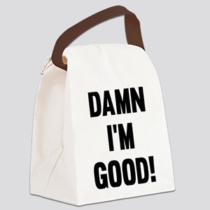 Damn I'm Good! Canvas Lunch Bag
