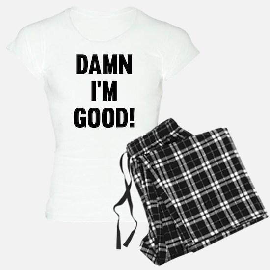 Damn I'm Good! Pajamas